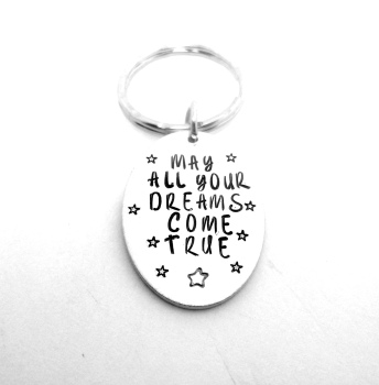 May all your dreams come true Keyring