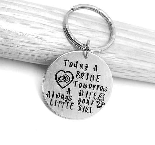 Today A BRIDE Tomorrow A WIFE Always your LITTLE GIRL - Keyring