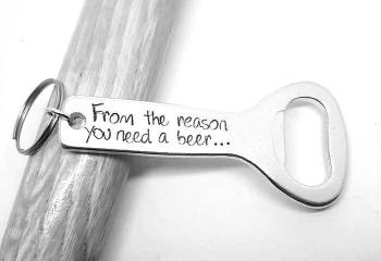 From the reason you need a beer - Bottle Opener