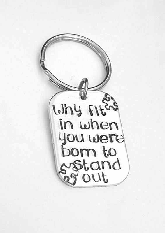Why fit in when you were born to stand out -  Keyring