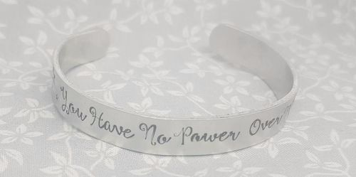 You have no power over me - Cuff Bracelet