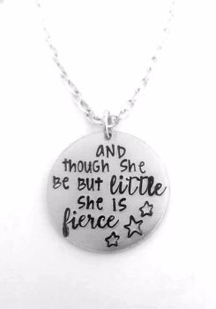 and though so be but little she is fierce.. Necklace
