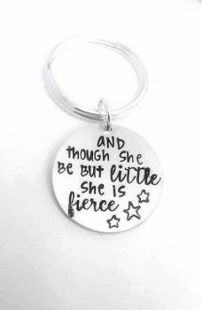 and though so be but little she is fierce.. Keyring