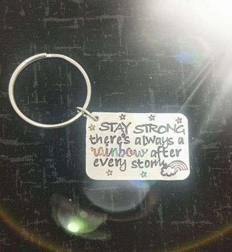 Stay Strong there's always a rainbow after every storm Keyring