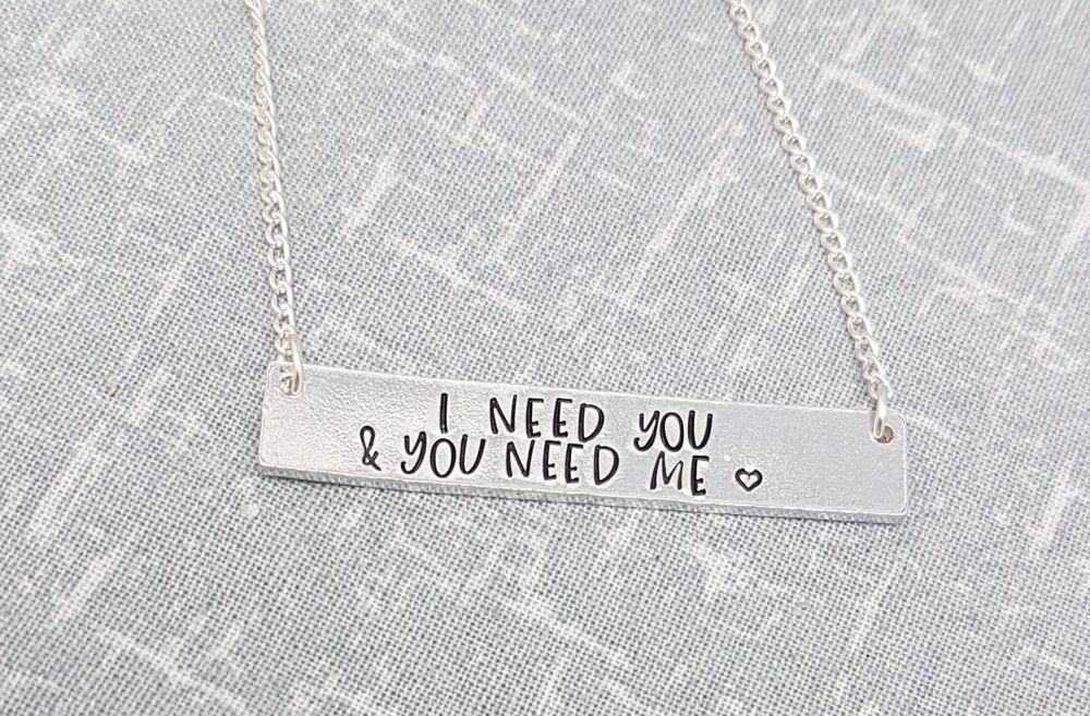 I need you & you need me - Bar Necklace