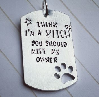 Think im a bitch? you should meet my owner - Tag