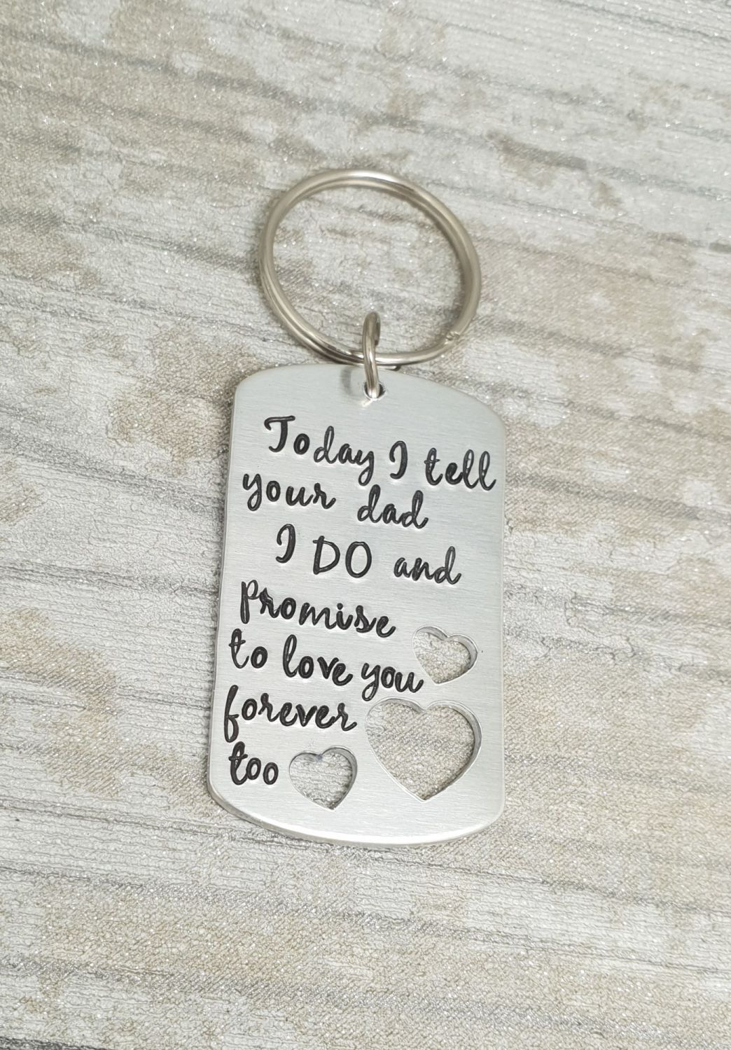 Today i tell your dad i do and promise to love you forever too - Keyring