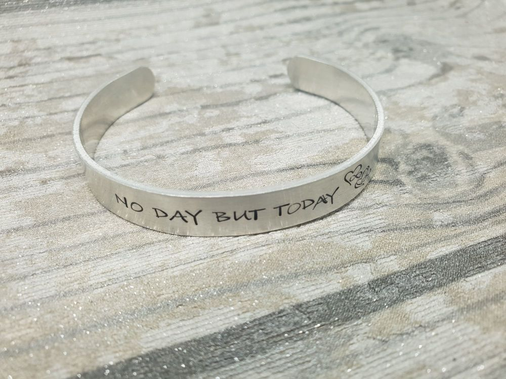 023 - No day but today cuff bracelet