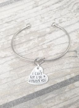 I can't say I Do without you - Knot Bangle