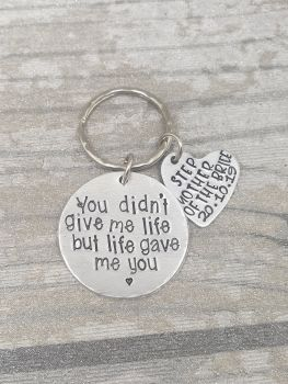 Step Mother Of The Bride  - You didn't give me life, but life gave me you. keyring