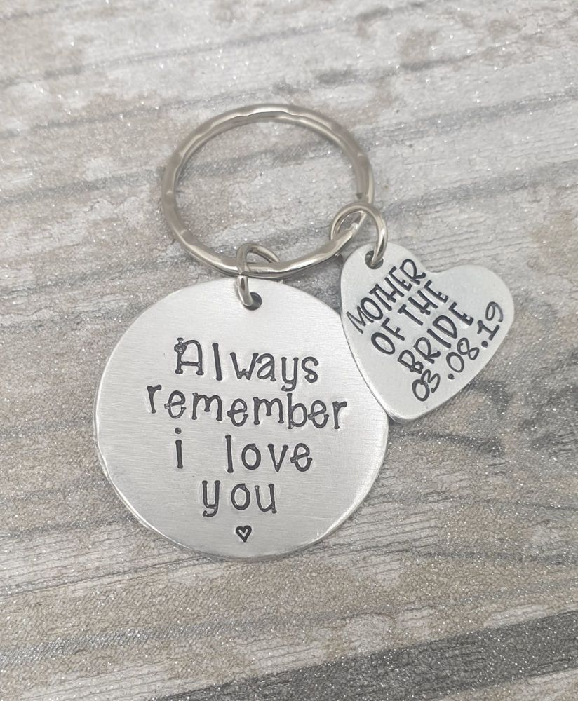 Mother of the Bride - Always Remember I Love You - Keyring