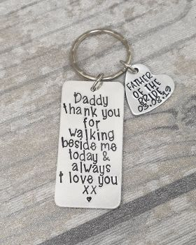 Father of the Bride - Daddy thank you for walking beside me today & always. I love you xx - Keyring