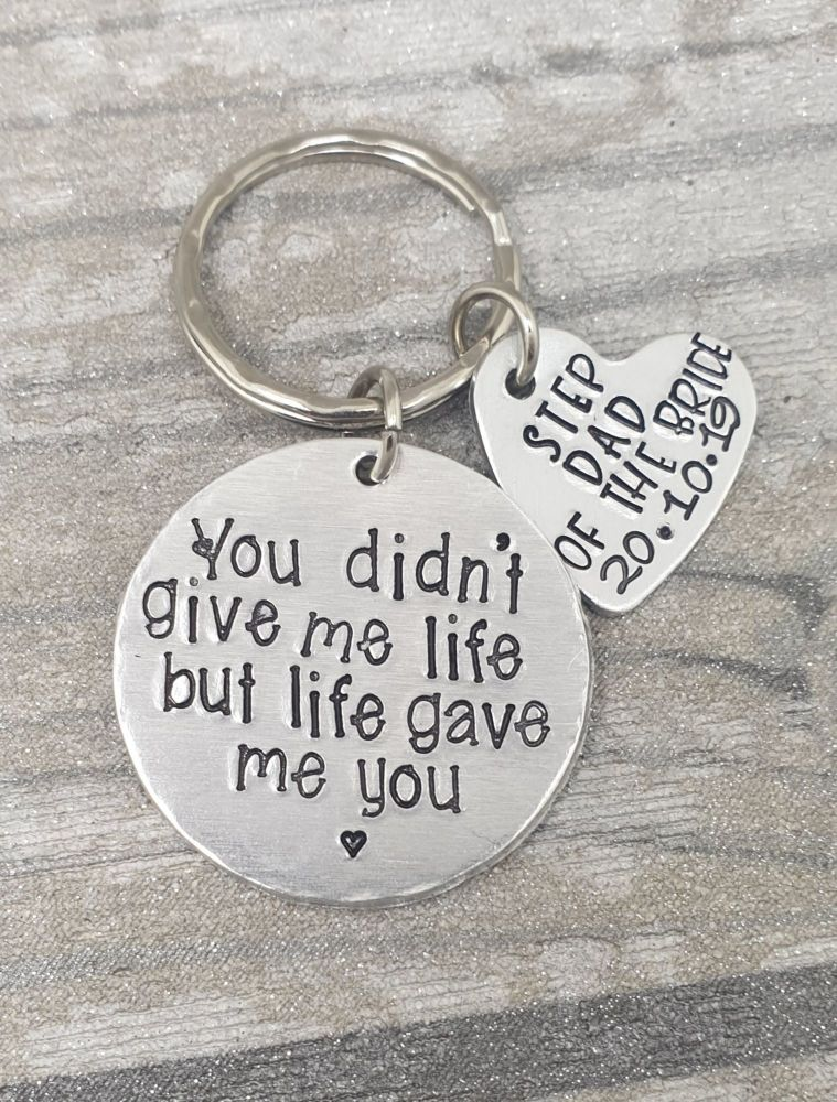 Step Dad Of The Bride  - You didn't give me life, but life gave me you. key
