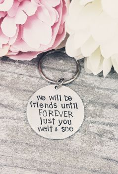Friends Forever, Just You See Keyring
