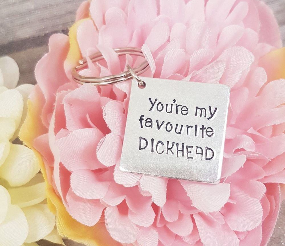 You're My Favourite Dickhead Keyring