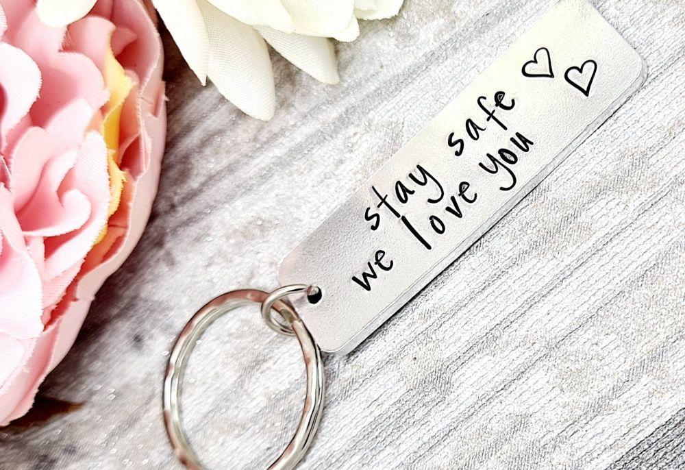 Stay Safe we love you Keyring - Fiver Friday 19/03