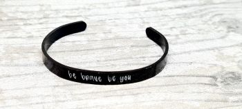 Be brave be you - Cuff bracelet (black coloured)