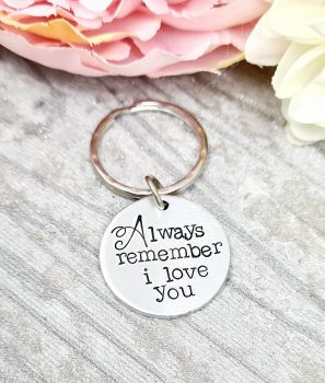 Always remember i love you Keyring