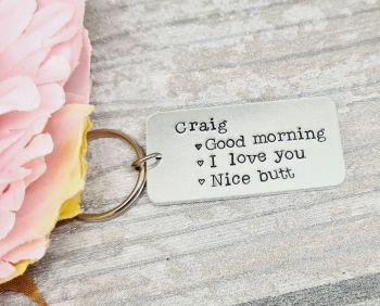 Good Morning. I love you. Nice butt. Keyring