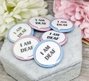 I am Deaf - Mini Pin Badges - 32mm