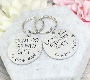 Don't do stupid shit keyring - Love Mum/Dad - personalised to suit!