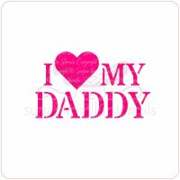 I Love My Daddy Cupcake Stencil