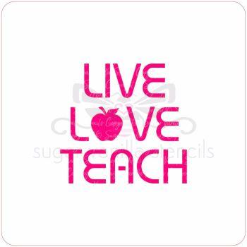 Live Love Teach Cupcake Stencil