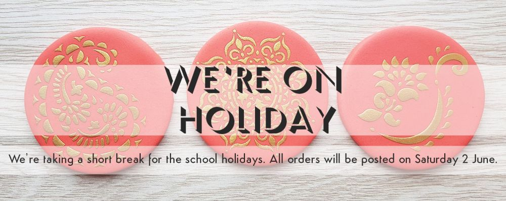 We're taking a break for the school holidays. All orders will be sent on Saturday 2 June.