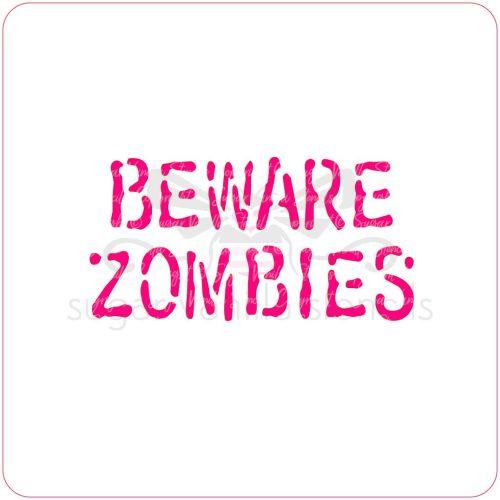 Beware Zombies Cupcake Stencil