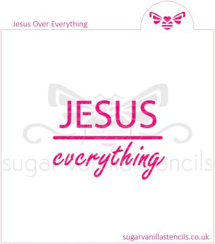 Jesus Over Everything Cookie Stencil
