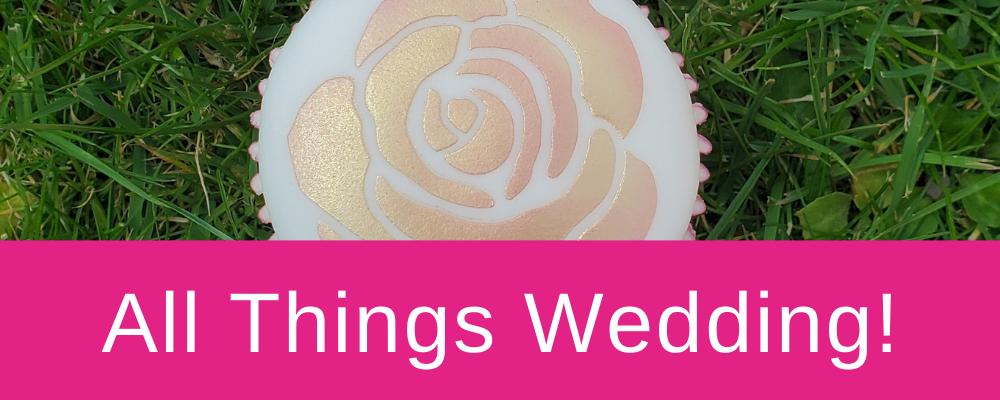 <!--003-->All things Wedding!