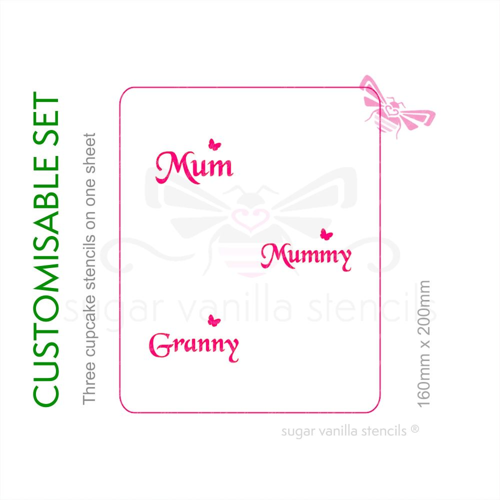 Cupcake Set - Mothers Day - Choose three names (1 stencil)