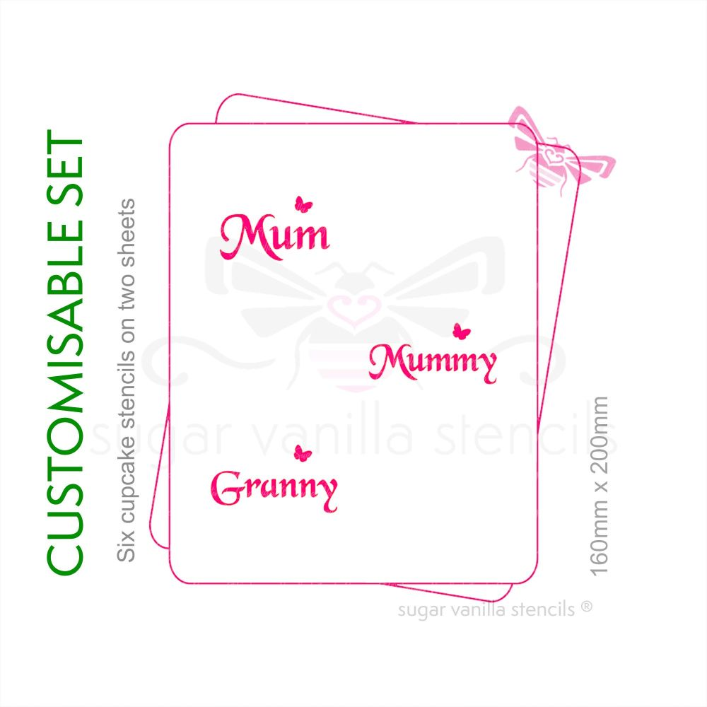 Cupcake Set - Mothers Day - Choose six names (2 stencils)