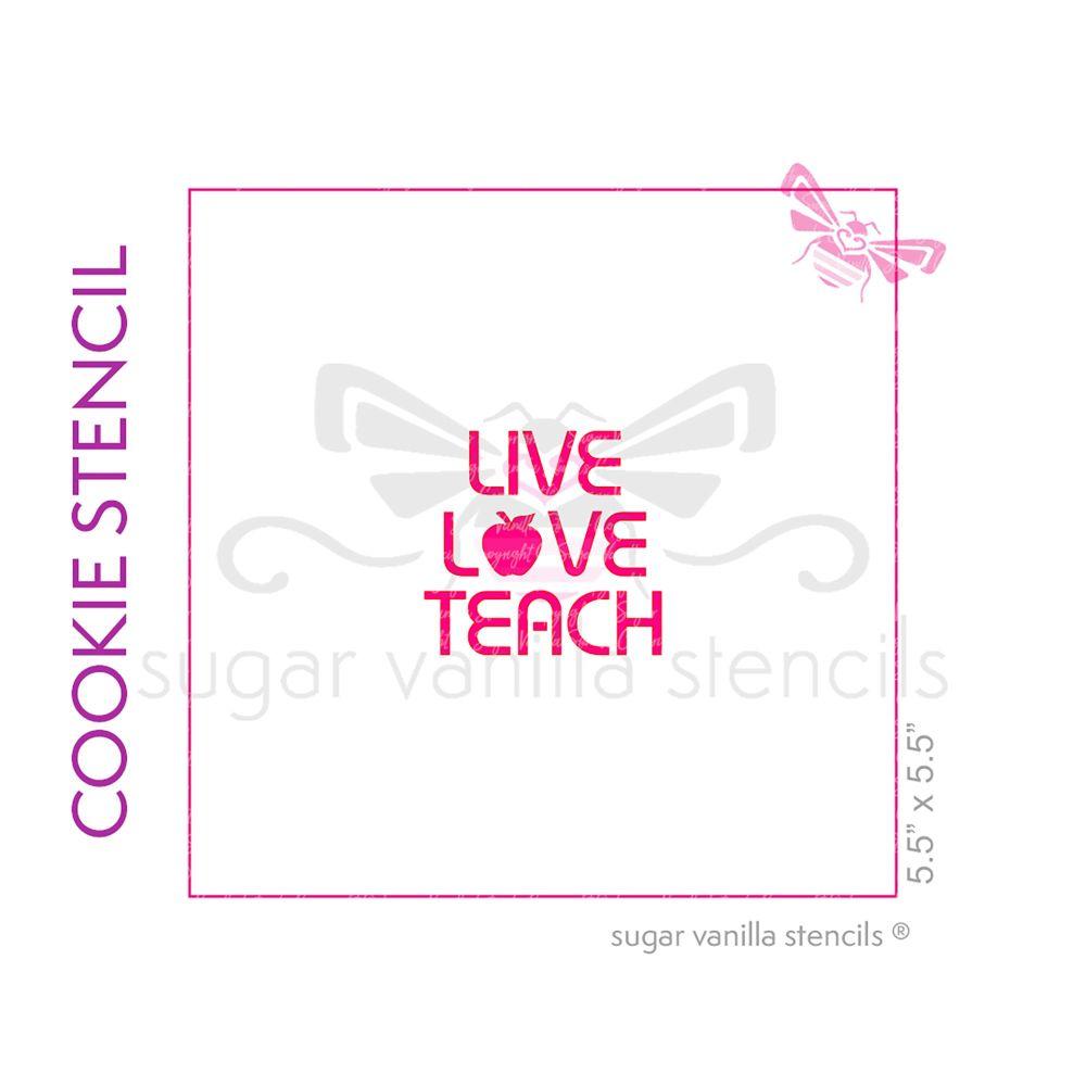 Live Love Teach Cookie Stencil - Small