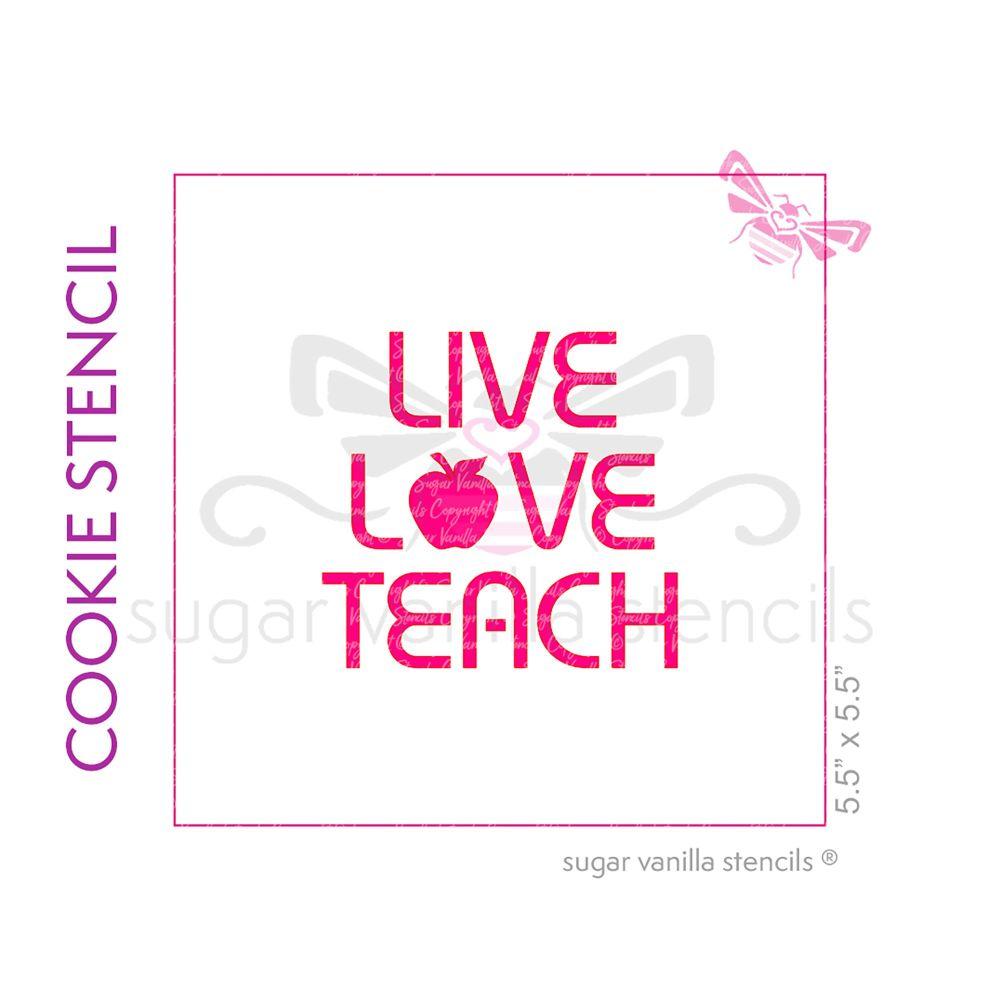 Live Love Teach Cookie Stencil - Large