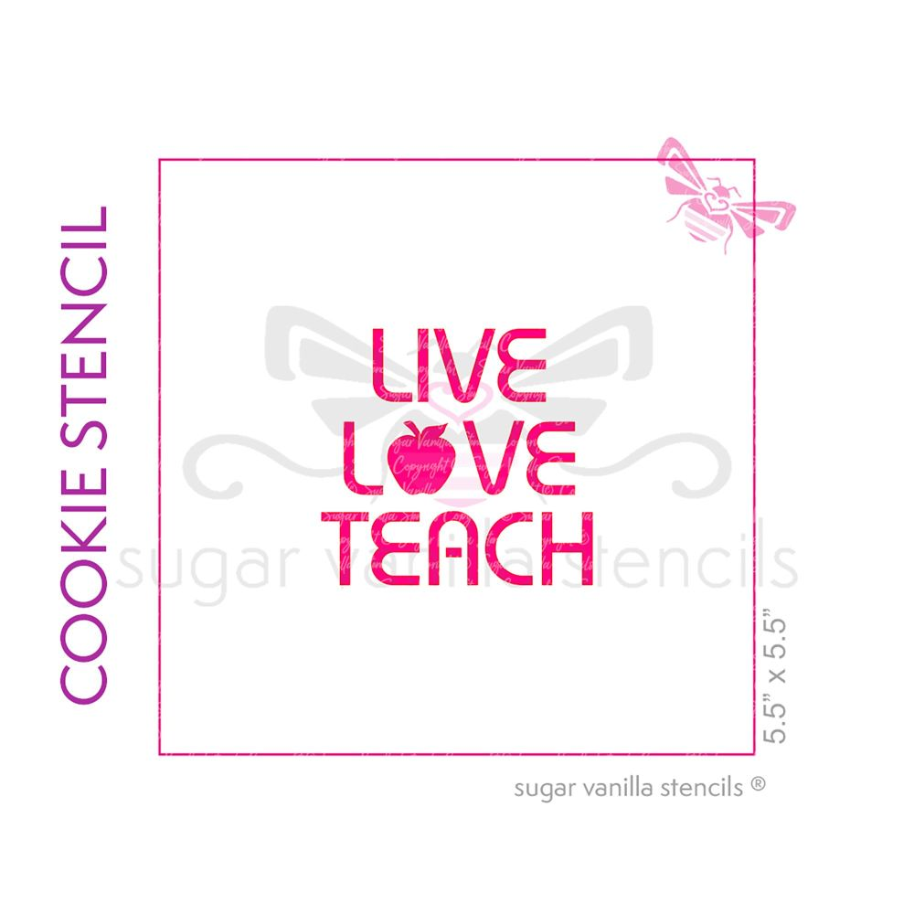Live Love Teach Cookie Stencil - Medium