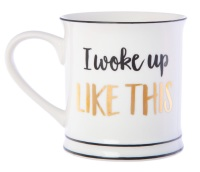 I woke up like this Porcelan Mug