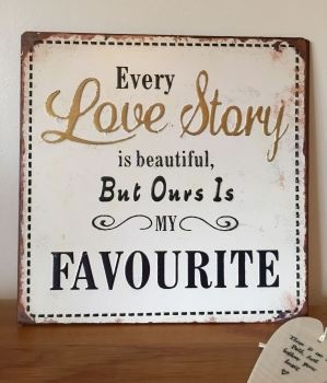 Every Love Story Metal Sign