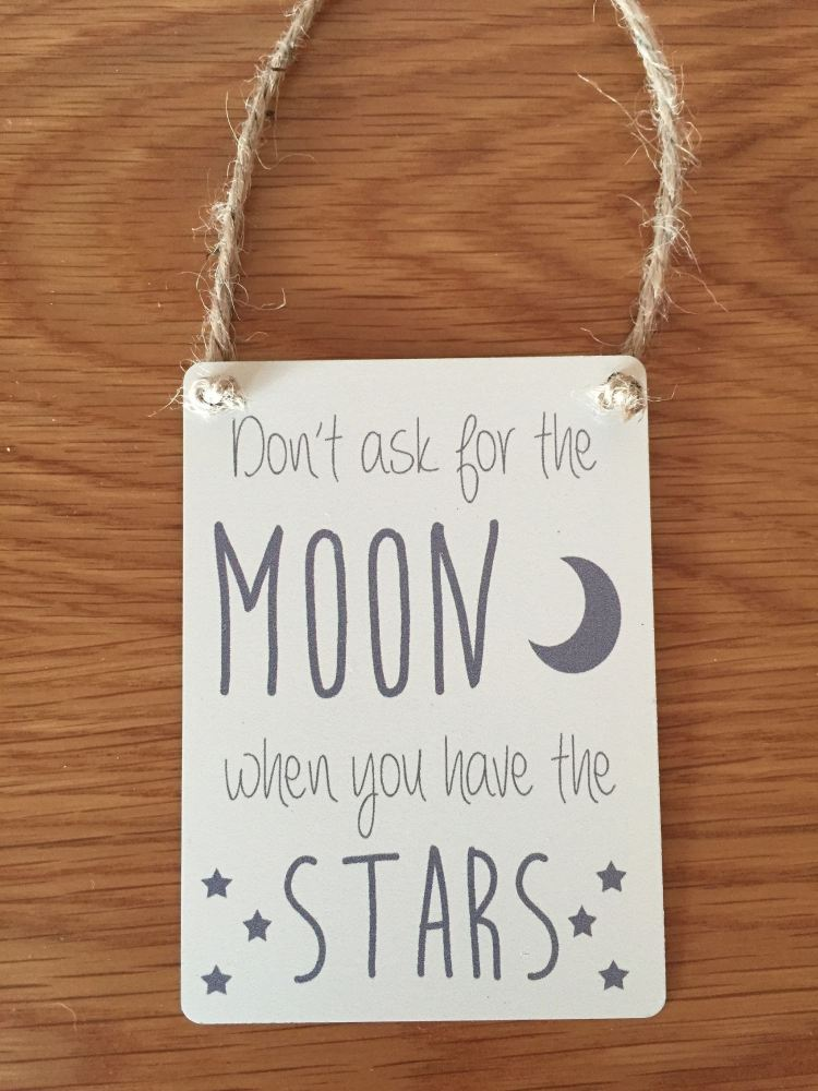 Dont Ask For The Moon Mini Tin Plaque