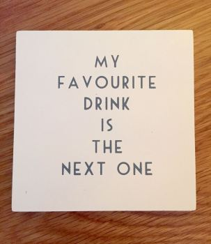 My Favourite Drink Coaster