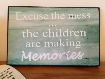 Excuse The Mess Wooden Plaque