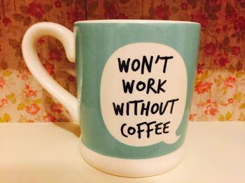 Won't Work Without Coffee Mug