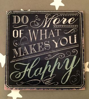 Do More Of What Makes You Happy Magnetic Plaque
