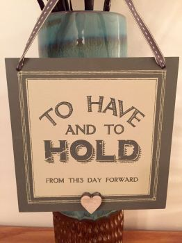 To Have And To Hold Hanging Sign