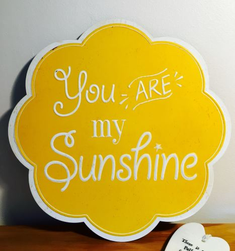 You Are My Sunshine Flower Shaped Plaque