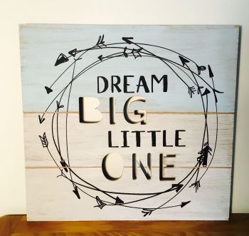 Dream Big Little One Plaque