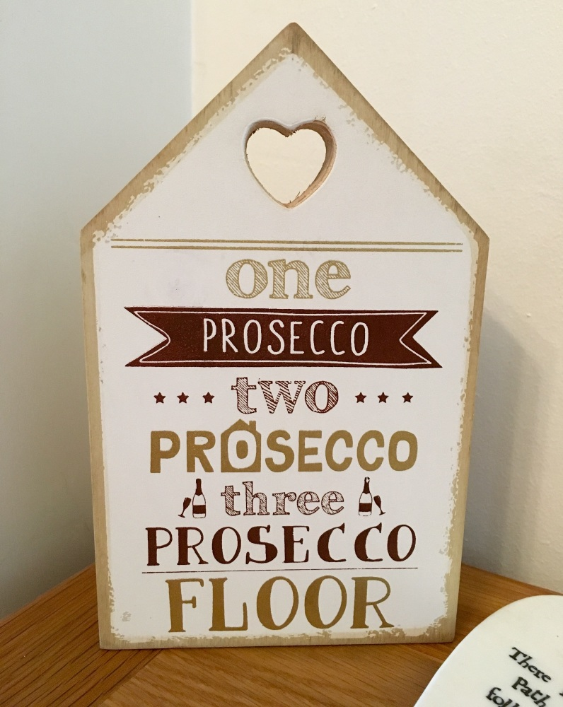 Prosecco House Shaped Plaque