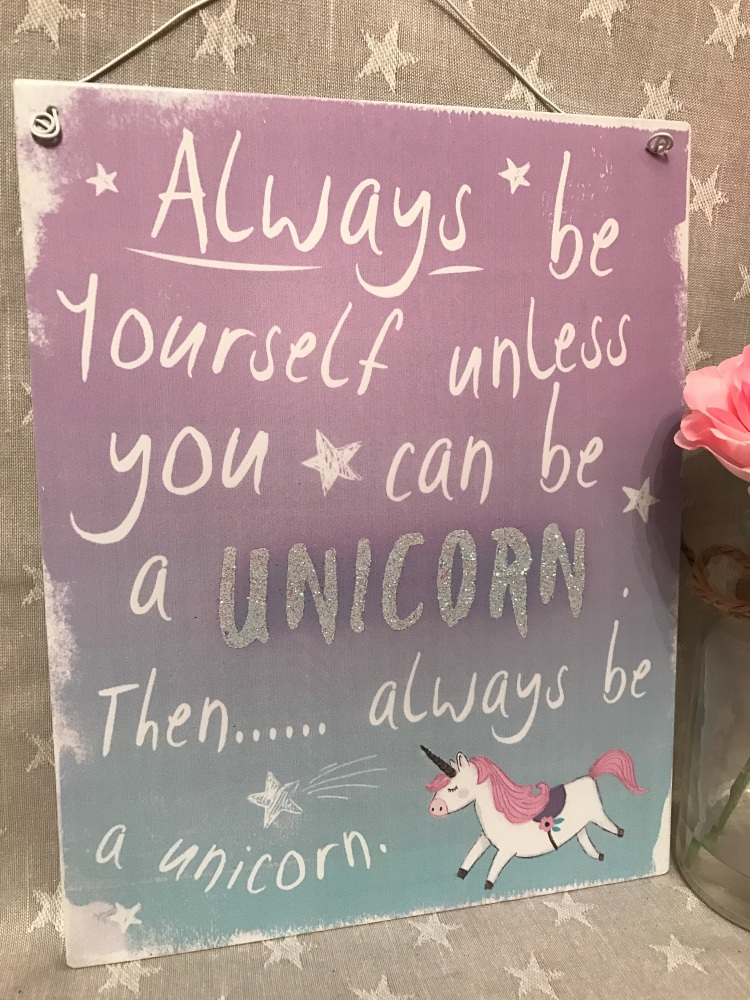 Always Be A Unicorn Hanging Sign