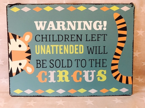 Children Will Be Sold To The Circus Metal Sign