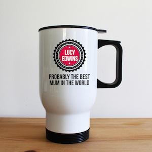 Probably The Best Mum Travel Mug
